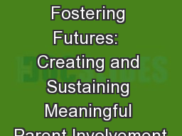 March  2016  Fostering Futures:  Creating and Sustaining Meaningful Parent Involvement