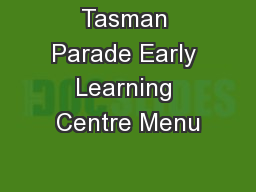 Tasman Parade Early Learning Centre Menu