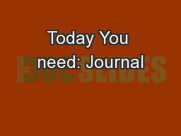 Today You need: Journal