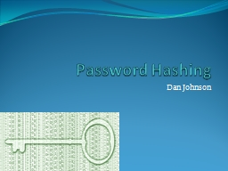 Password Hashing Dan Johnson PowerPoint PPT Presentation