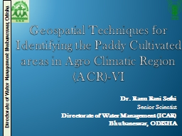 Geospatial Techniques for Identifying the Paddy Cultivated areas in Agro Climatic Region (ACR)-VI