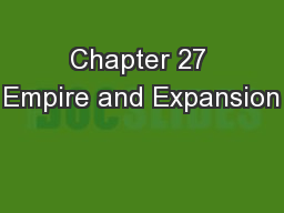 Chapter 27 Empire and Expansion PowerPoint PPT Presentation