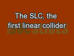 The SLC, the first linear collider