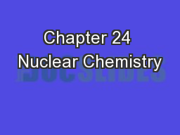 Chapter 24 Nuclear Chemistry PowerPoint PPT Presentation