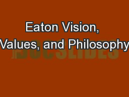 Eaton Vision, Values, and Philosophy