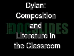 Beyond Bob Dylan: Composition and Literature in the Classroom