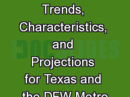 Demographic Trends, Characteristics, and Projections for Texas and the DFW Metro