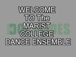 WELCOME TO The MARIST COLLEGE DANCE ENSEMBLE