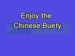 Enjoy the Chinese Buety