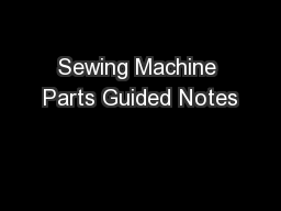 Sewing Machine Parts Guided Notes PowerPoint PPT Presentation