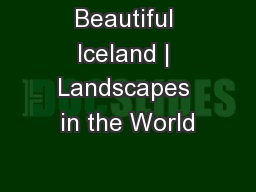 Beautiful Iceland | Landscapes in the World