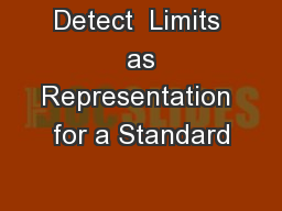 Detect  Limits  as Representation for a Standard