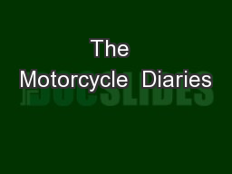 The  Motorcycle  Diaries PowerPoint PPT Presentation