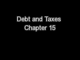Debt and Taxes Chapter 15 PowerPoint PPT Presentation