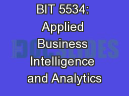 BIT 5534: Applied Business Intelligence and Analytics