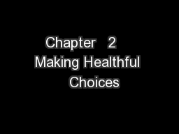 Chapter   2    Making Healthful   Choices PowerPoint PPT Presentation