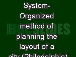 TERMS Grid System- Organized method of planning the layout of a city (Philadelphia)