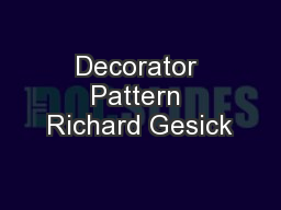 Decorator Pattern Richard Gesick