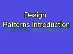 Design Patterns Introduction PowerPoint PPT Presentation