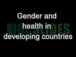Gender and health in developing countries PowerPoint PPT Presentation