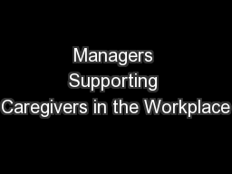 Managers Supporting Caregivers in the Workplace