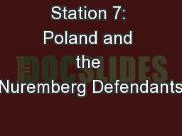 Station 7: Poland and the Nuremberg Defendants PowerPoint PPT Presentation