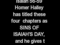 Isaiah 56-59 Homer Halley has titled these four  chapters as SINS OF ISAIAH'S DAY, and he gives t
