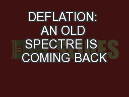 DEFLATION: AN OLD SPECTRE IS  COMING BACK