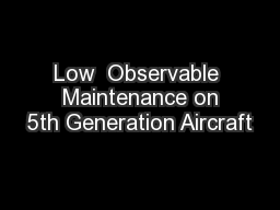Low  Observable  Maintenance on 5th Generation Aircraft