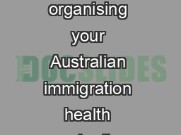 This tipsheet is designed to provide you advice in relation to organising your Australian immigration health examinations upfront before you lodge your visa application