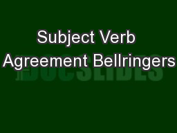 Subject Verb Agreement Bellringers