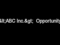 <ABC Inc.>  Opportunity