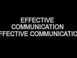 EFFECTIVE COMMUNICATION EFFECTIVE COMMUNICATION