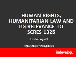 HUMAN RIGHTS,  HUMANITARIAN LAW AND ITS RELEVANCE TO