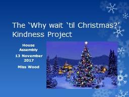 The 'Why wait 'til Christmas?' Kindness Project