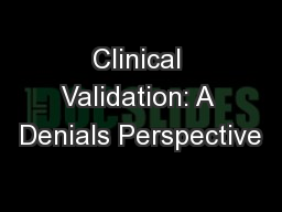 Clinical Validation: A Denials Perspective