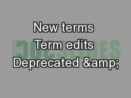 New terms Term edits Deprecated &