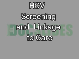 HCV  Screening and  Linkage to Care