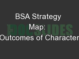 BSA Strategy Map:  Outcomes of Character