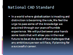 National CAD Standard In a world where globalization is invading and distinction is becoming the