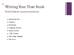 Writing Your First Book Tools & Tips for narrative non-fiction.