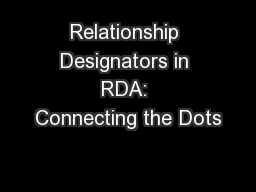 Relationship Designators in RDA: Connecting the Dots
