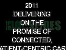 December 2011 DELIVERING ON THE PROMISE OF CONNECTED, PATIENT-CENTRIC CARE
