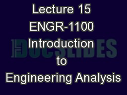 Lecture 15 ENGR-1100 Introduction to Engineering Analysis