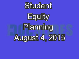 Student Equity Planning August 4, 2015