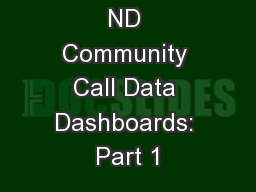 ND Community Call Data Dashboards: Part 1