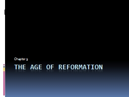 The Age of reformation Chapter 3
