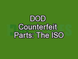 DOD Counterfeit Parts: The ISO PowerPoint Presentation, PPT - DocSlides