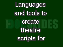 Languages and tools to create theatre scripts for