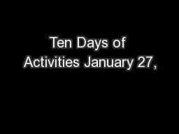Ten Days of Activities January 27,